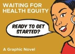 Waiting for Health Equity: A Graphic Novel
